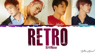 [2.83 MB] SHINee (샤이니) - 'RETRO' LYRICS (Color Coded Eng-Rom-Han)
