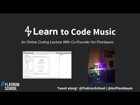 Flatiron School Online Coding Lecture : Learn How To Code Music (4/7/16)