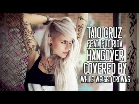 Taio Cruz - Hangover Featuring Flo Rida (Post-Hardcore Cover)