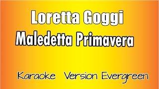 Karaoke Italiano - Loretta Goggi  - Maledetta Primavera