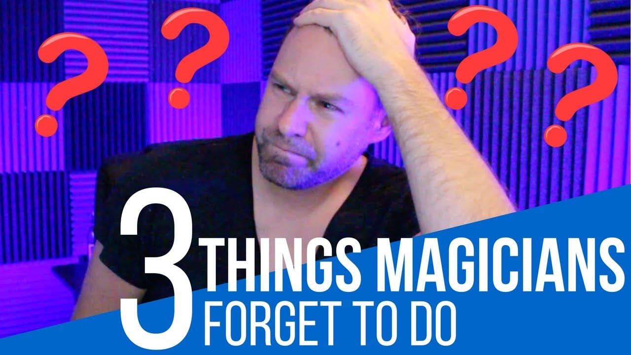 Download Things Magicians FORGET To Do!
