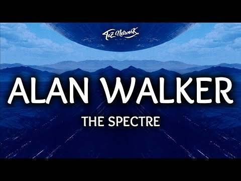 Alan Walker ‒ The Spectre Lyrics  Lyrics