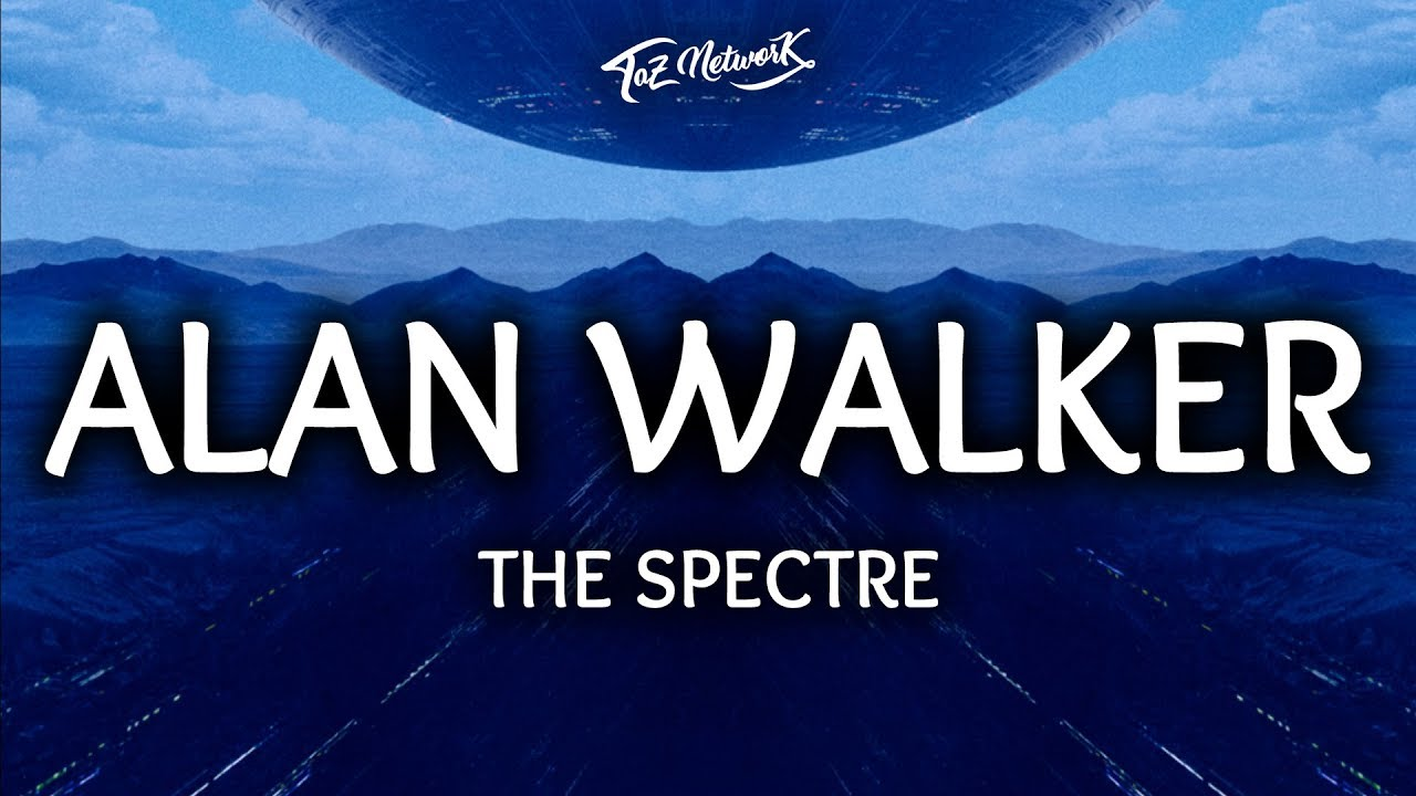 Alan Walker ‒ The Spectre (Lyrics / Lyrics Video)