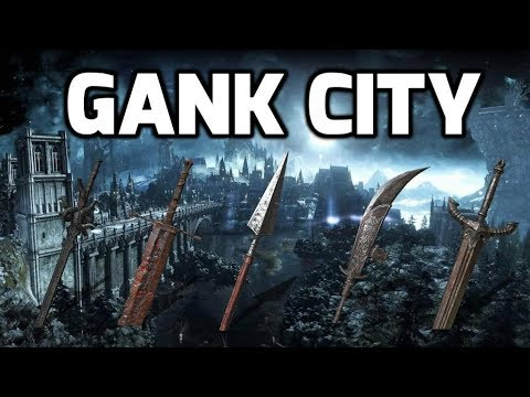 Dark Souls 3: Gank City (Quality Build Edition)