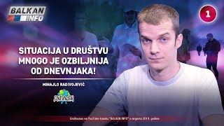 INTERVJU: Mihajlo Radivojević - Situacija u društvu je mnogo ozbiljnija od Dnevnjaka! (1.8.2019)