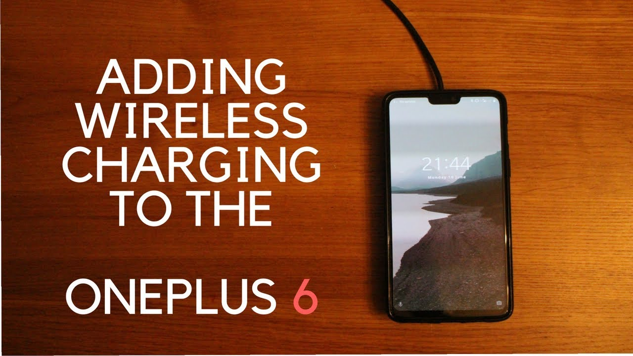 check out 1d90f 64099 Adding Wireless Charging to the OnePlus 6