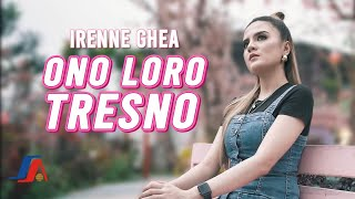 Irenne Ghea - Ono Loro Tresno