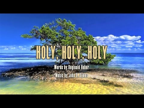 Holy, Holy, Holy - Hymn with Lyrics