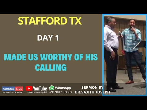 Day 1 Stafford TX.. Made us worthy of His calling.(2Thesalonians1:12) Bro. Sajith Joseph
