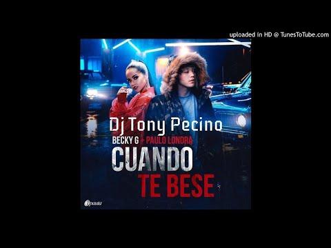 Cuando Te Bese - Becky G Ft Paulo Londra - Bachata Remix - Dj Tony Pecino