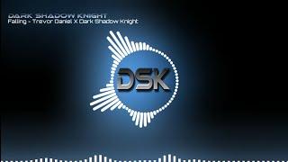 Falling - Trevor Daniel X Dark Shadow Knight   @Dark Shadow Knight