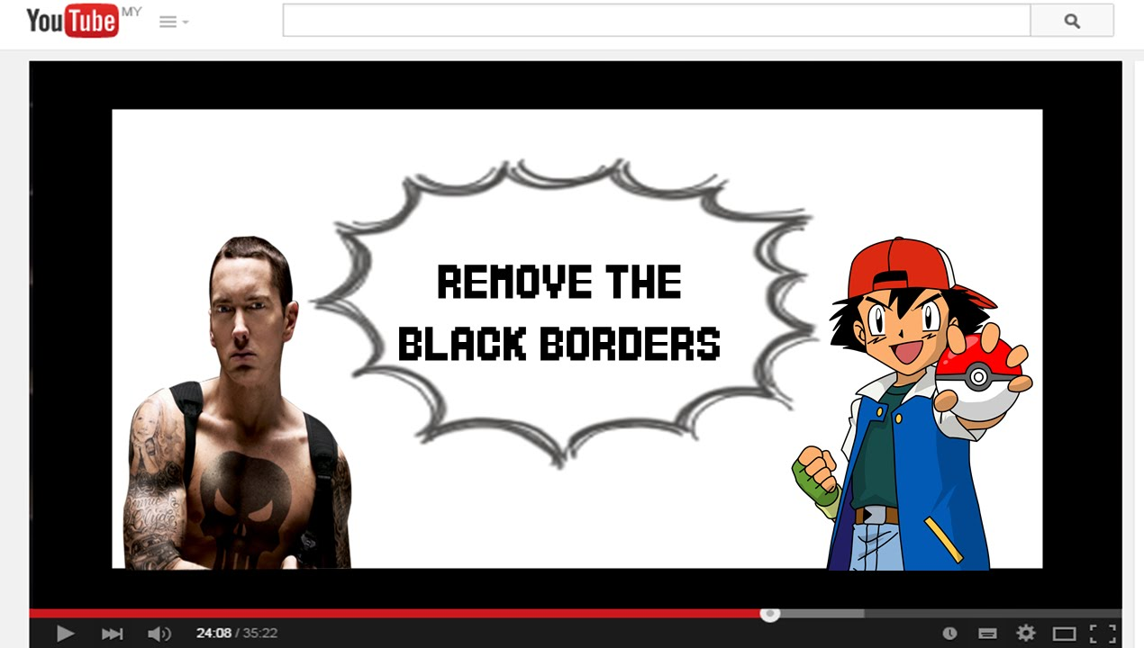 How to get rid from the black borders or frame for youtube video ...