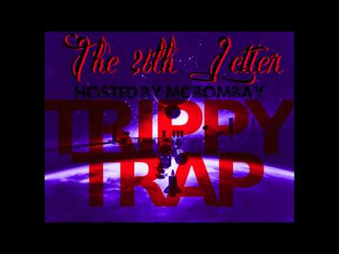 Trippy Trap 1 Mixtape ∆∆∆ - The 26th Letter