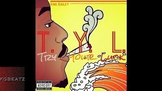 King Bailey - Try Your Luck [Prod. King Bailey, Yod0anOnDaBeat] [New 2014]