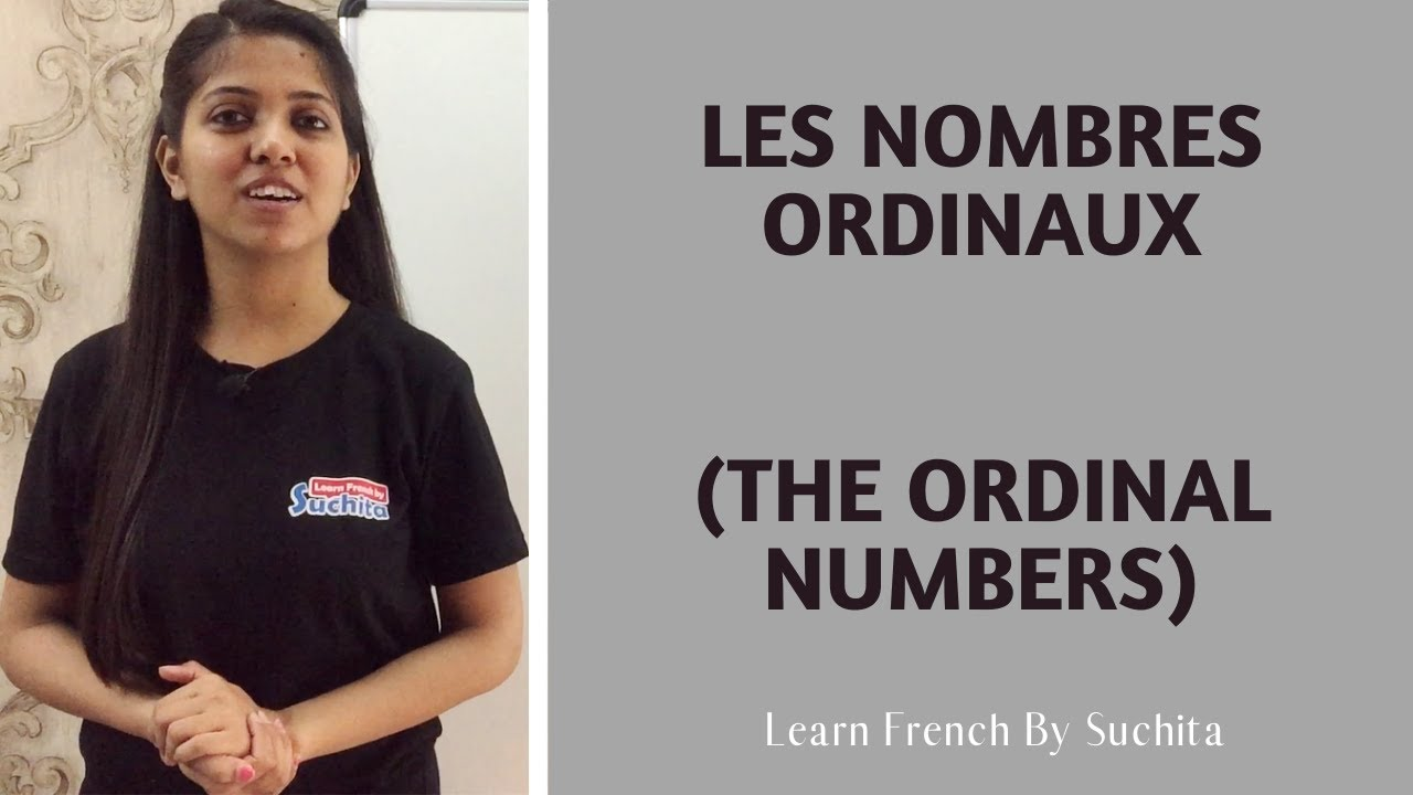 Learn French - Les nombres ordinaux (The ordinal numbers) | By Suchita | +91-8920060461
