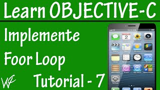 Free Objective C Programming Tutorial for Beginners 7 -  For Loop in Objective C