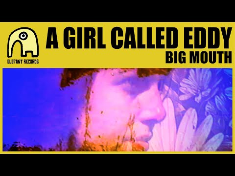 A GIRL CALLED EDDY - Big Mouth [Official]