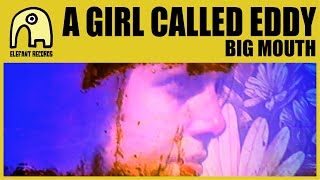 A GIRL CALLED EDDY - Big Mouth [Official] YouTube Videos