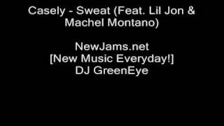 Casely - Sweat (Feat. Lil Jon & Machel Montano) NEW 2010