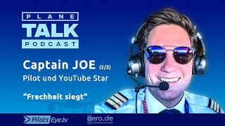 "planeTALK | ""Captain JOE"" 2/2 Der Popstar unter den YT Piloten (English Subtitles)"