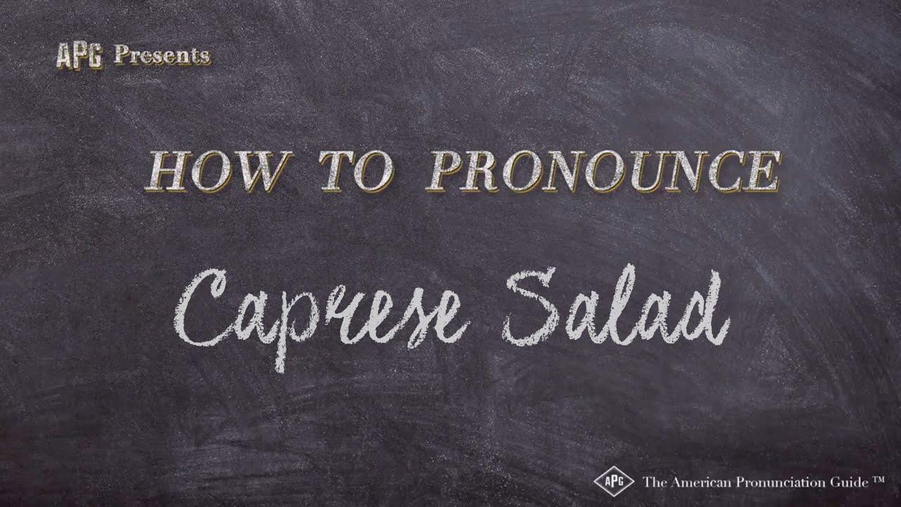 How to Pronounce Caprese Salad  Caprese Salad Pronunciation