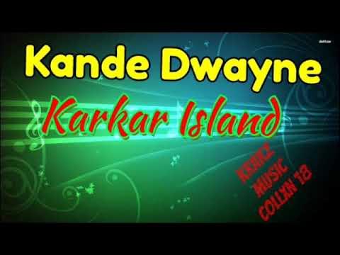 Kande Dwayne __Karkar Island [Krakz Music CollXn 2018]