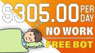 Get this free bot and make $305/day. Get a Free Bot to Make $305 per Day | Passive Income | No Work thumbnail