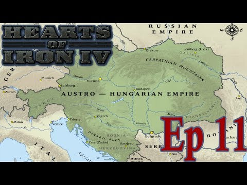 Hearts of Iron 4: Rebuilding the Austro-Hungarian Empire! Episode 11