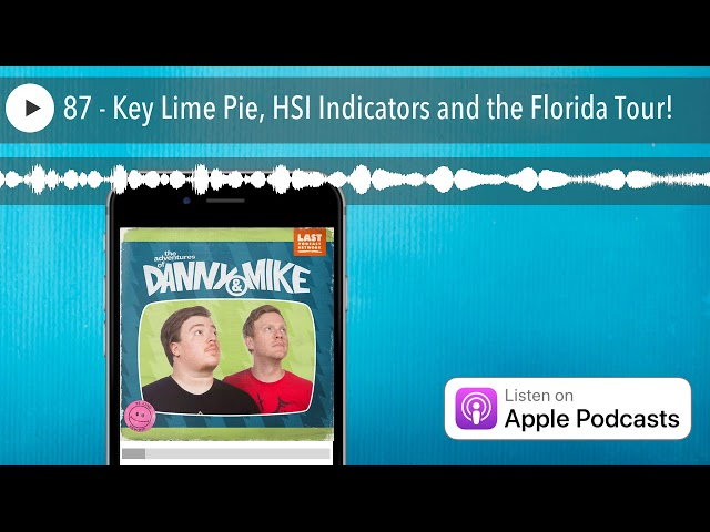 87 - Key Lime Pie, HSI Indicators and the Florida Tour!