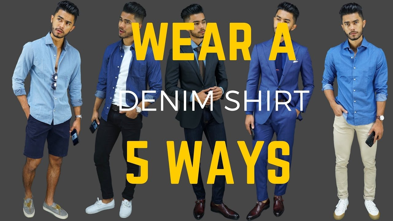 640c2610b177 How to Wear Denim Shirts 5 Ways - 5 Summer Looks for Guys! - YouTube