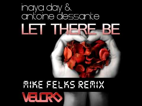 Inaya Day & Antoine Dessante - Let There Be (Mike ...