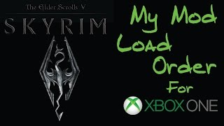 My Load Order: Skyrim Special Edition - Xbox One