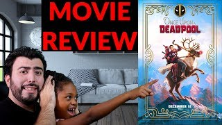 I Took My 8 Year Old Daughter To See Once Upon A Deadpool - Movie Review