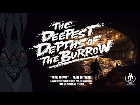 The Deepest Depths of the Burrow - Street Art & Graffiti Doc