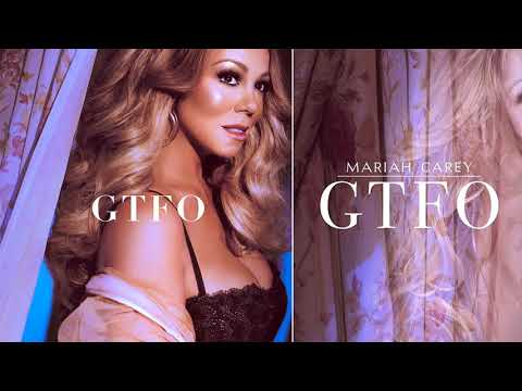 Mariah Carey- GTFO (audio)