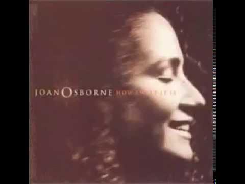 The Weight - Joan Osborne