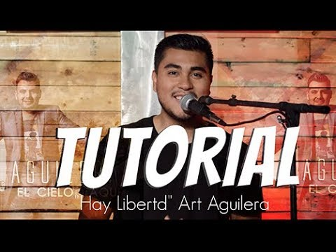 Hay Libertad Art Aguilera Tutorial Piano