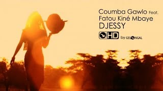 Coumba Gawlo  Ft. Fatou Kiné Mbaye - Djessy