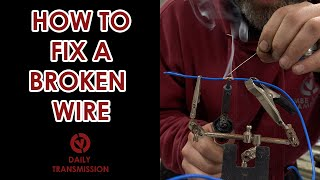HOW TO FIX A BROKEN WIRE - A beginners guide.