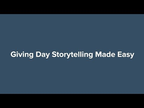 Giving Day Storytelling Made Easy