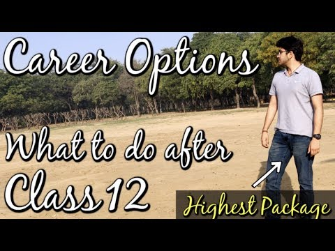 What after Class 12th ? - How I grabbed the highest paying package   Career Options