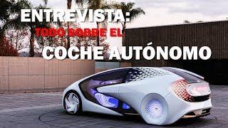 ENTREVISTA COCHE AUTÓNOMO: Niveles, líderes, Tesla, sensores... -PARTE 1-
