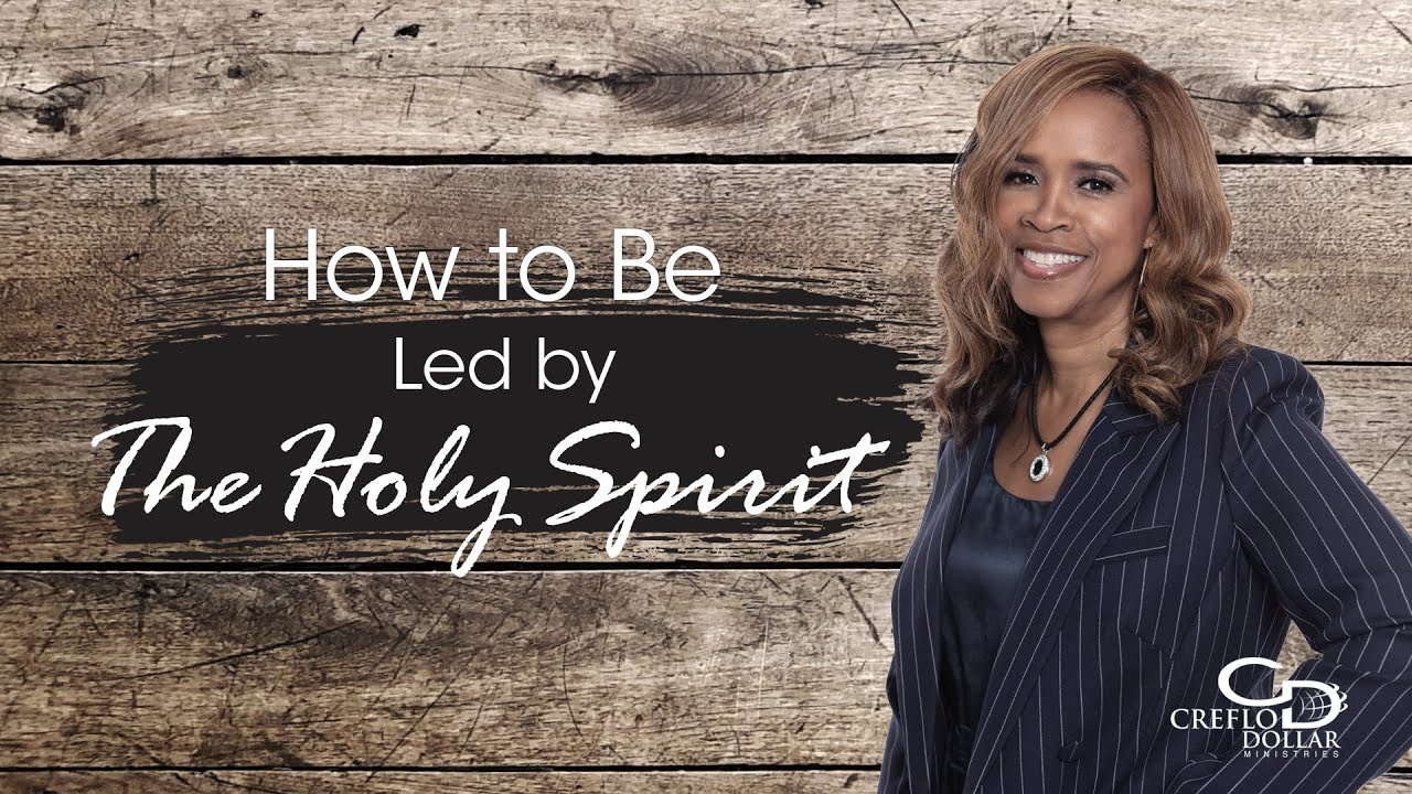 How to Be Led by the Spirit