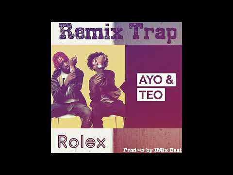 Remix Ayo _ Teo - Rolex By IMix Beat