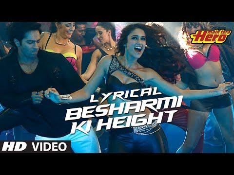 Besharmi Ki Height | Full Song with Lyrics | Main Tera Hero | Varun Dhawan, Nargis Fakhri