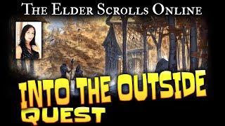Elder Scrolls Online: Quest - Into the Outside