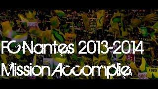 FC Nantes 2013/2014 ● Mission Accomplie