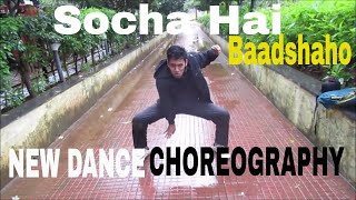 Baadshaho: Socha Hai Song Dance Cover | New Dance Choreography
