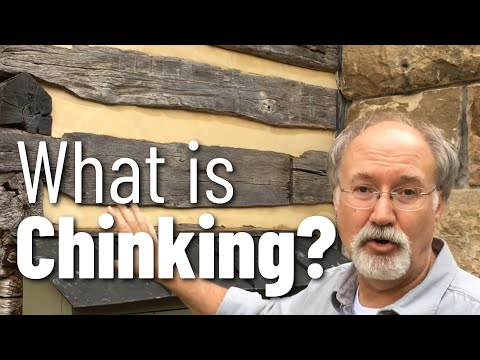 What is Chinking? ... How to chink a log cabin.