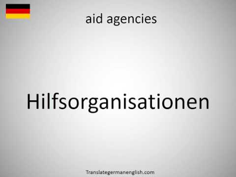 How to say aid agencies in German?